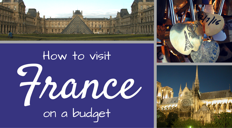 How to Visit France on a Budget